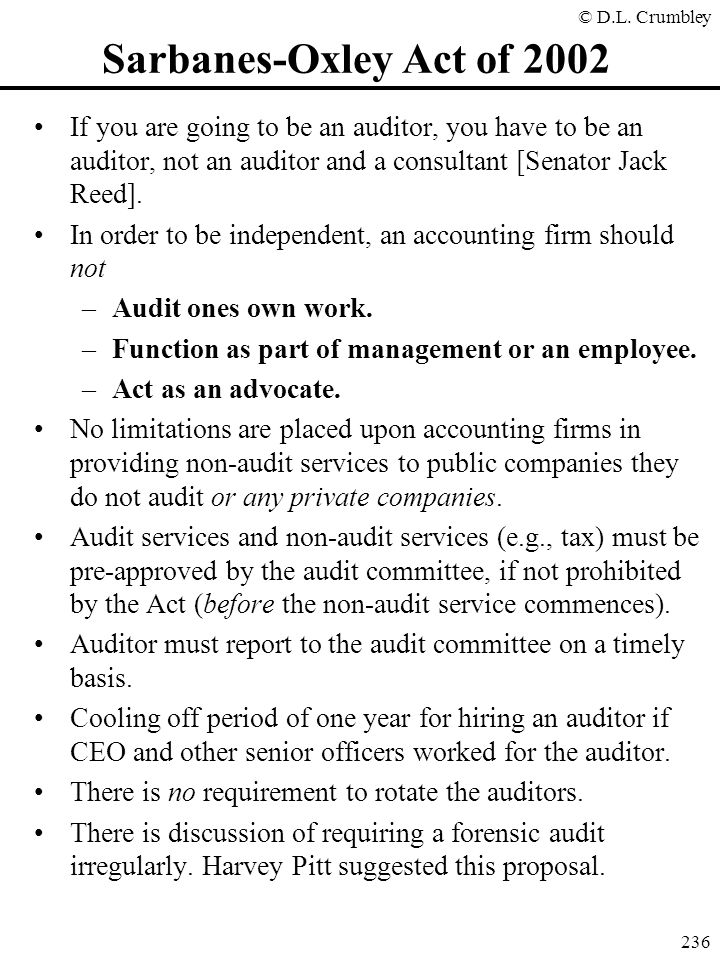 Sarbanes-Oxley Act of 2002 If you are going to be an auditor, you have to be an auditor, not an auditor and a consultant [Senator Jack Reed].